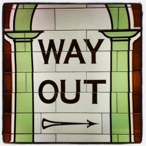 way out.....